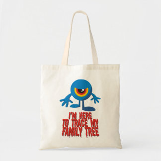 I'm Here To Trace My Family Tree Budget Tote Bag