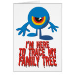 I'm Here To Trace My Family Tree Greeting Cards