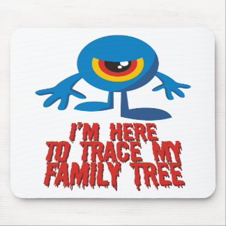 I'm Here To Trace My Family Tree Mousepads