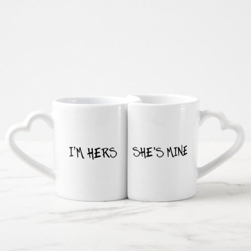 I'M HERS, SHE'S MINE LESBIAN COUPLE GIFT COFFEE MUG SET