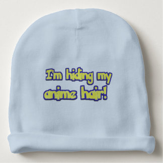 I'm hiding my anime hair, funny baby beanie