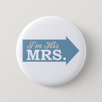 I'm His Mrs. (Blue Arrow) Pinback Button