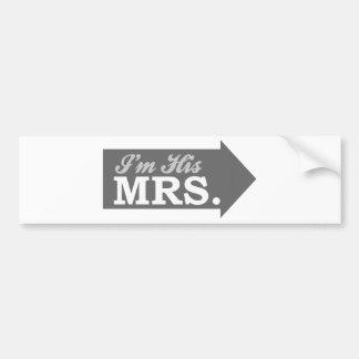 I'm His Mrs. (Gray Arrow) Bumper Stickers