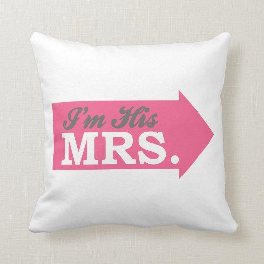 I'm His Mrs. (Hot Pink Arrow) Throw Pillow