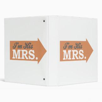 I'm His Mrs. (Orange Arrow) 3 Ring Binder
