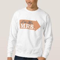 I'm His Mrs. (Orange Arrow) Sweatshirt