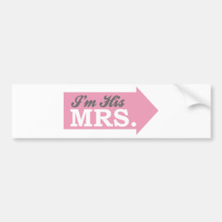I'm His Mrs. (Pink Arrow) Bumper Stickers
