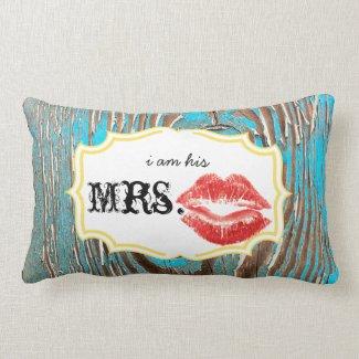 I'm his Mrs. Red Lips Old Barn Wood Aqua Pillow