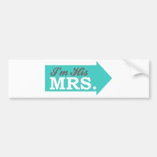I'm His Mrs. (Teal Arrow) Bumper Stickers