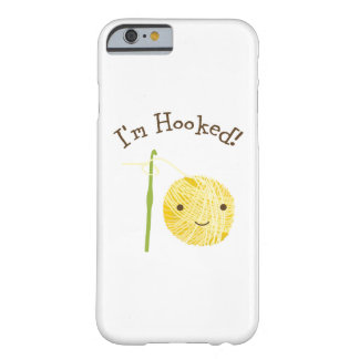 I'm Hooked Barely There iPhone 6 Case