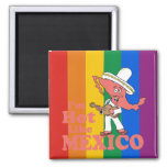 I'm Hot Like Mexico T-shirt Refrigerator Magnet