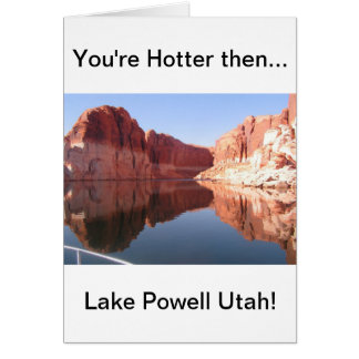 I'm hotter then Lake Powell Utah Card