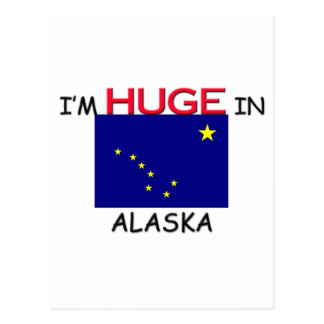 I'm HUGE In ALASKA Postcard