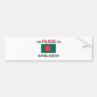 I'm HUGE In BANGLADESH Car Bumper Sticker