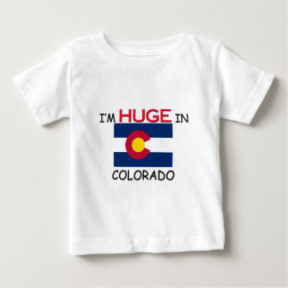 I'm HUGE In COLORADO Baby T-Shirt