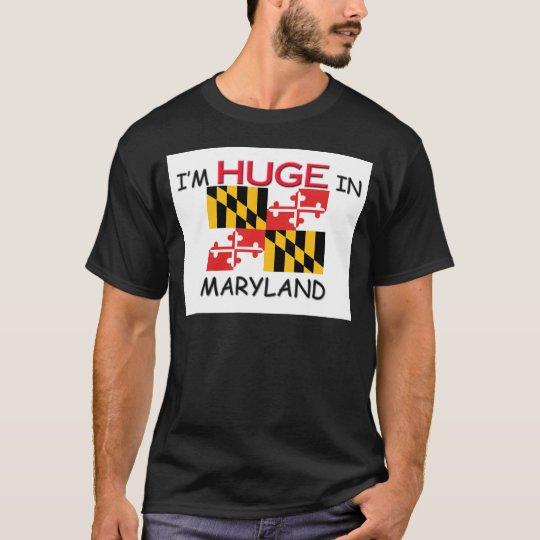 I'm HUGE In MARYLAND T-Shirt