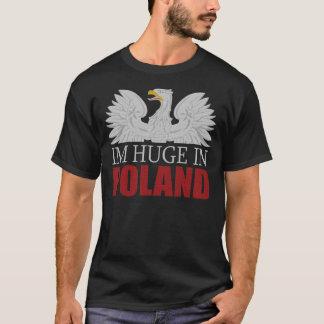 Im huge in Poland t shirt