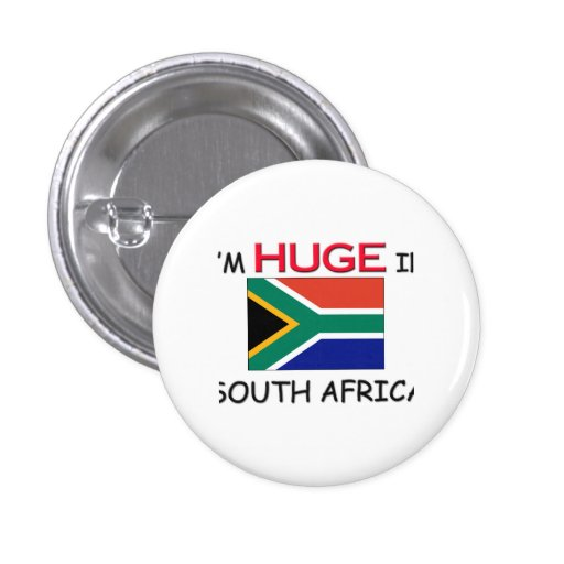 I'm HUGE In SOUTH AFRICA Buttons