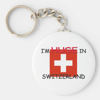 I'm HUGE In SWITZERLAND Keychains