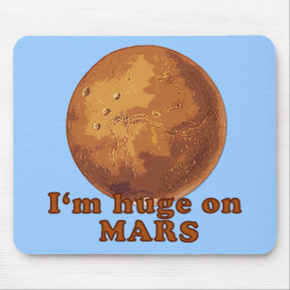 I'm Huge on Mars Martian Humor Mouse Pad