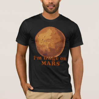 I'm Huge on Mars Martian Humor T-Shirt