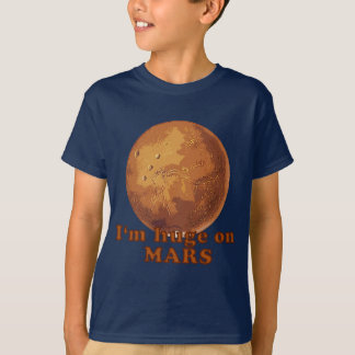 I'm Huge on Mars Martian Humor T-Shirt