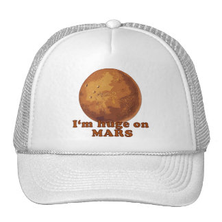 I'm Huge on Mars Martian Humor Trucker Hat
