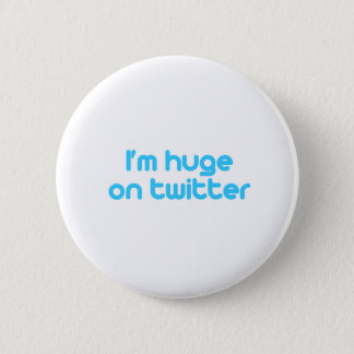I'm huge on twitter button