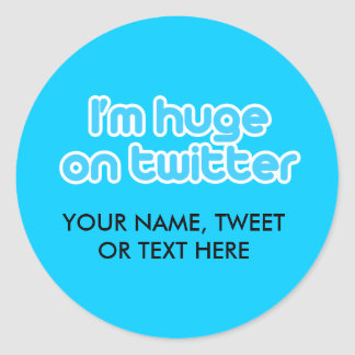 I'm huge on twitter classic round sticker