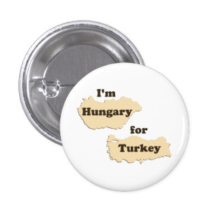 I'm Hungary For Turkey (Hungry for Thanksgiving!) Button