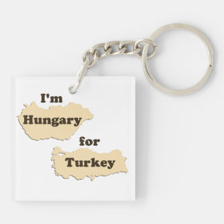 I'm Hungary For Turkey (Hungry for Thanksgiving!) Keychain