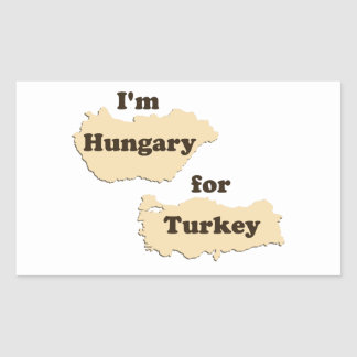 I'm Hungary For Turkey (Hungry for Thanksgiving!) Rectangular Sticker