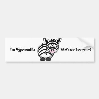 I'm Hypermobile, What's Your Superpower? Zebra Bumper Sticker