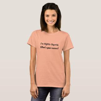 I'm HYPO-Thyroid T-Shirt