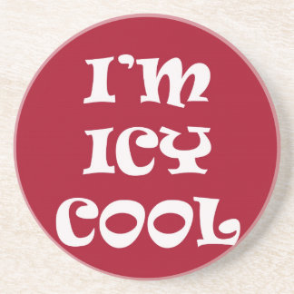 I'm Icy Cool Drink Coaster
