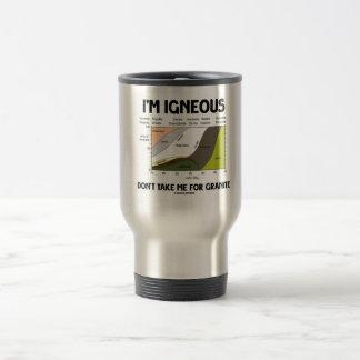 I'm Igneous Don't Take Me For Granite Travel Mug