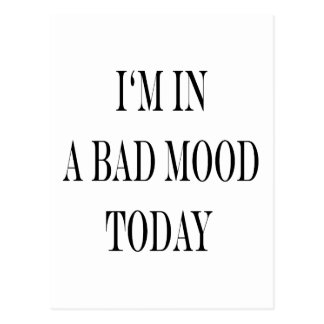 I'm In A Bad Mood Today Postcard