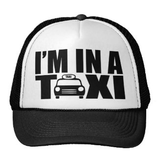 I'm In A Cab Trucker Hat