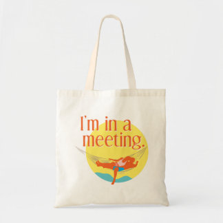 I'm in a meeting... canvas bag