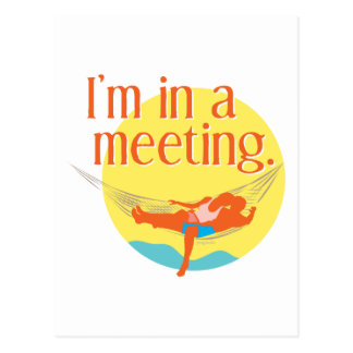 I'm in a Meeting Postcard