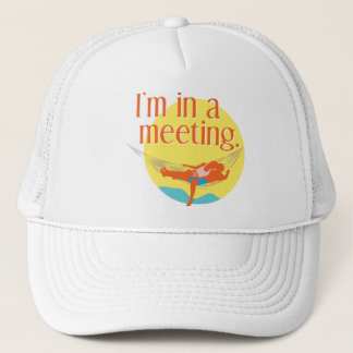 I'm in a meeting... trucker hat