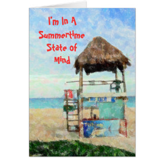 """""""I'm In A Summertime State of Mind"""" romantic, rela Card"""