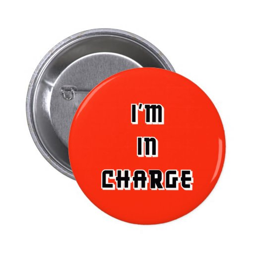 """""""I'm in Charge"""" Button"""