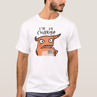 I'm In Charge -- shirt
