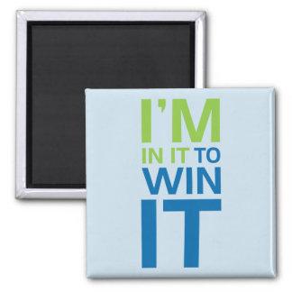 I'm In It To Win It Magnet