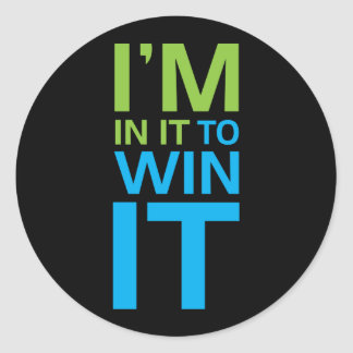 I'm In It To Win It Classic Round Sticker