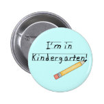 I'm in Kindergarten Tshirts and Gifts Pinback Buttons