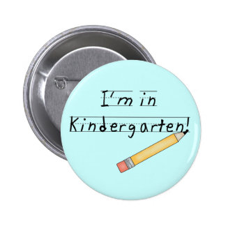 I'm in Kindergarten Tshirts and Gifts Pinback Button