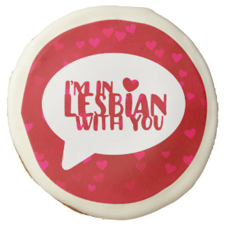 I'm In Lesbian With You Valentine's LGBT Pride Sugar Cookie