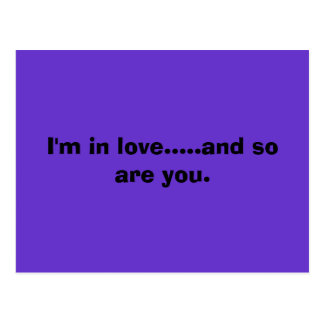 I'm in love.....and so are you. postcard